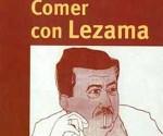 Comer con Lezama