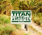 titan tropic